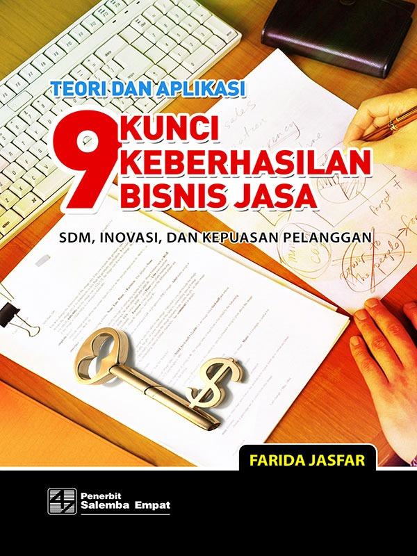 Teori dan Aplikasi Sembilan Kunci Keberhasilan Bisnis Jasa/Farida Jasfar