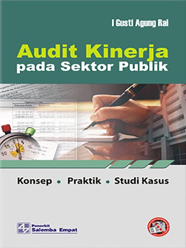 Audit Kinerja pada Sektor Publik/I Gusti Agung Rai