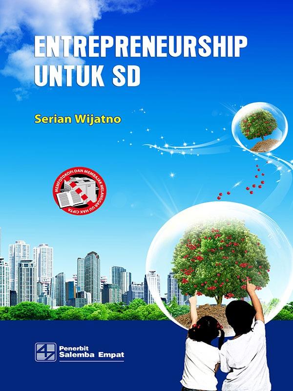 Entrepreneurship untuk SD/Serian Wijatno