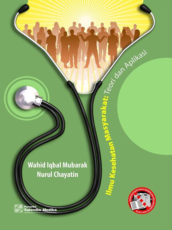 Ilmu Kesehatan Masyarakat: Teori dan Aplikasi/Wahid-Nurul