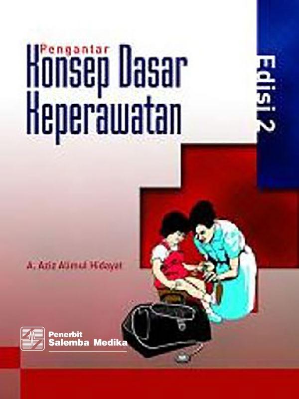 Pengantar Konsep Dasar Keperawatan Edisi 2-HVS/Aziz Alimul
