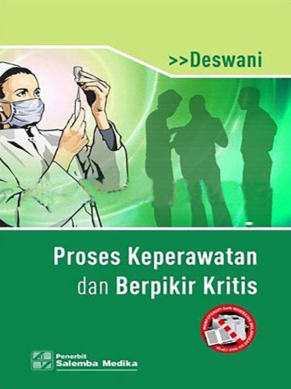 Proses Keperawatan dan Berpikir Kritis/Deswani
