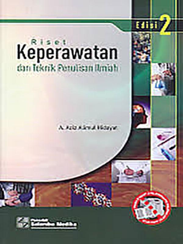 Riset Keperawatan dan Teknik Penulisan Ilmiah Edisi 2/Aziz Alimul