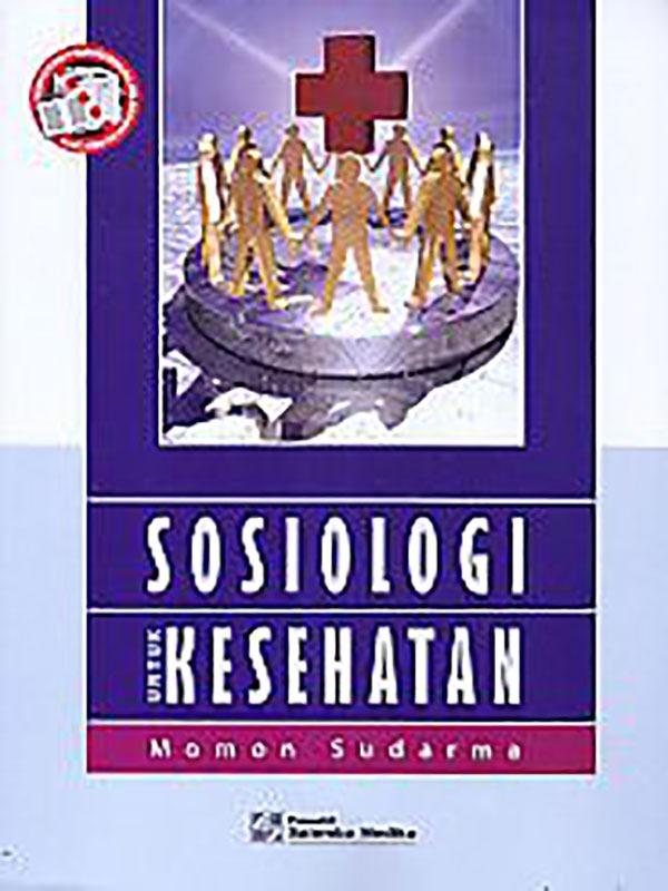 Sosiologi untuk Kesehatan/Momon Sudarma