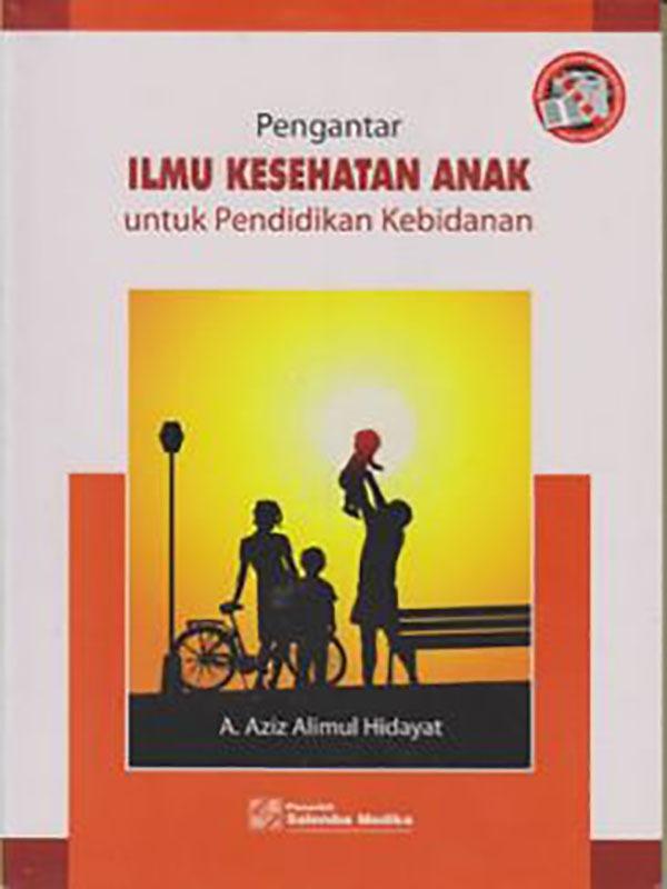 Pengantar Ilmu Kesehatan Anak untuk kebidanan /Aziz Alimul