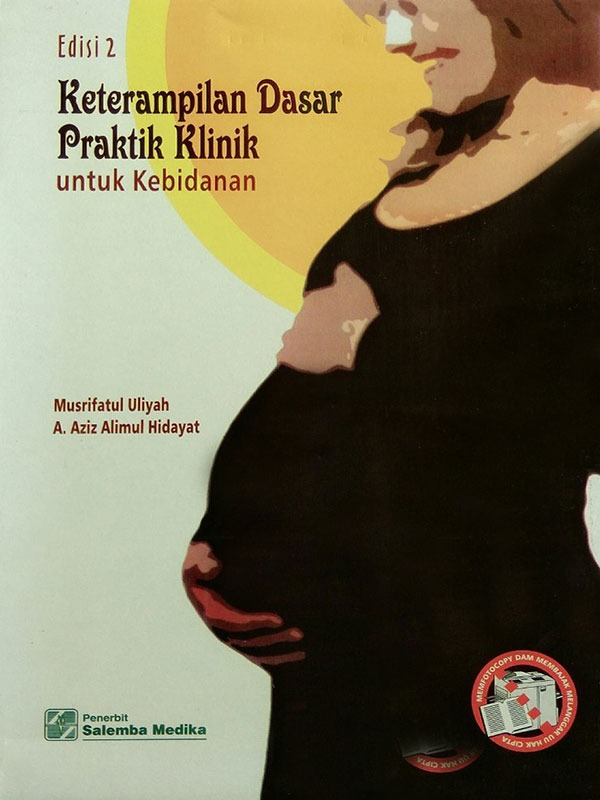 Praktik Klinik Kebidanan Edisi 2-HVS/Aziz Alimul