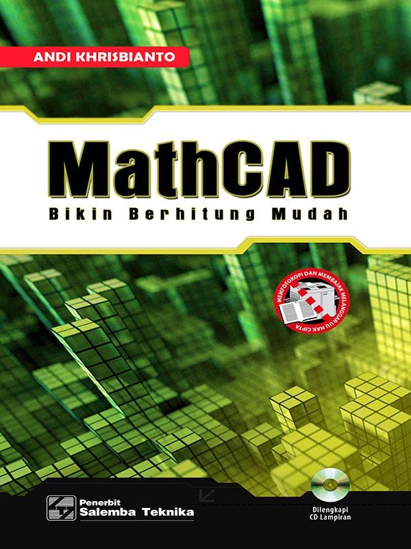 MathCAD: Bikin Berhitung Mudah/Khrisbianto