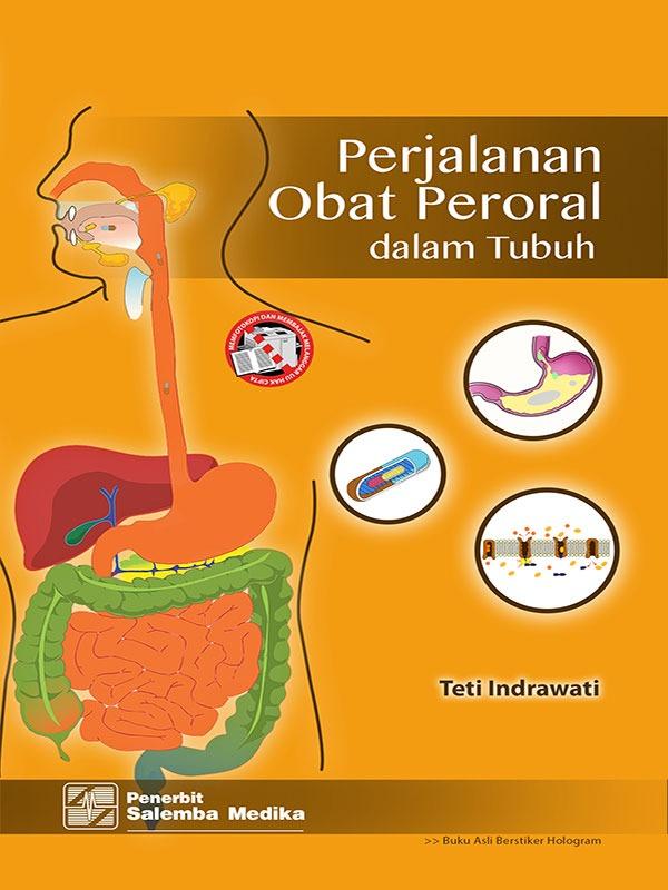 Perjalanan Obat Peroral dalam Tubuh/Teti Indrawati