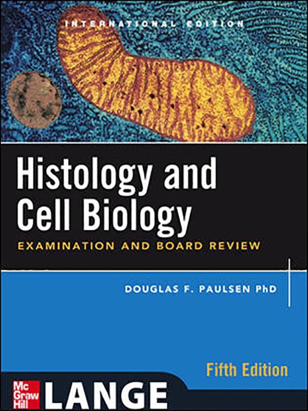 Histology And Cell Biology: Examination And Board Review, Fifth Edition (Int Ed)