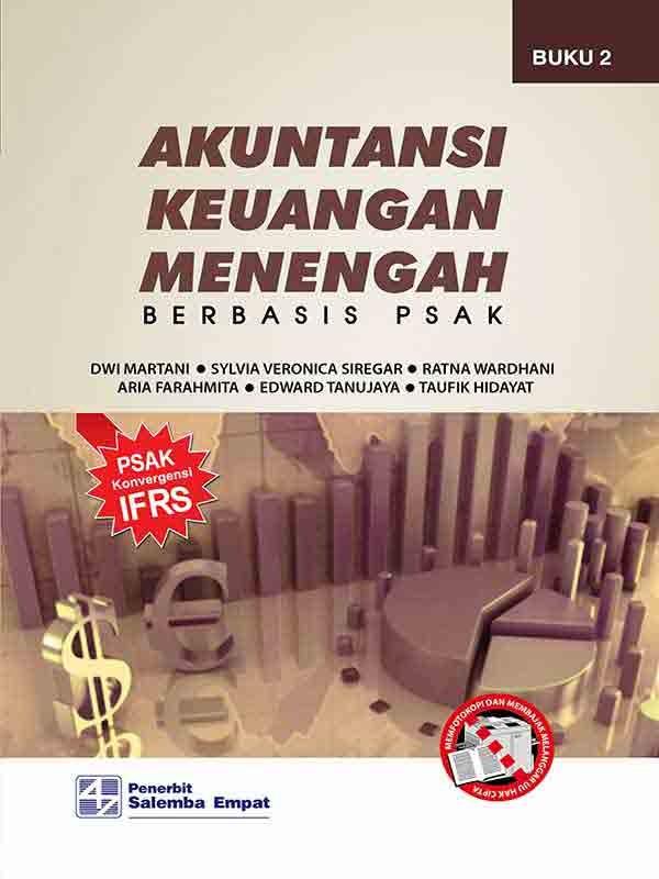Akuntansi Keuangan Menengah Berbasis PSAK Buku 2/Dwi Martani-dkk