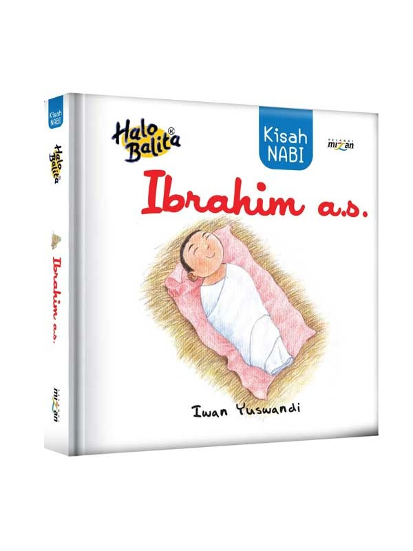 HALO BALITA: KISAH NABI IBRAHIM A.S.-NEW