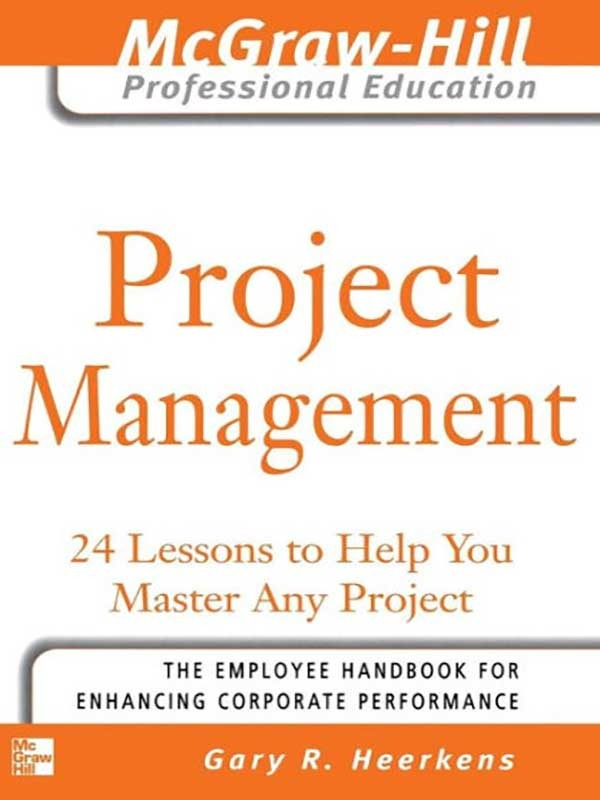 Project Management/Gary R. Heerkens