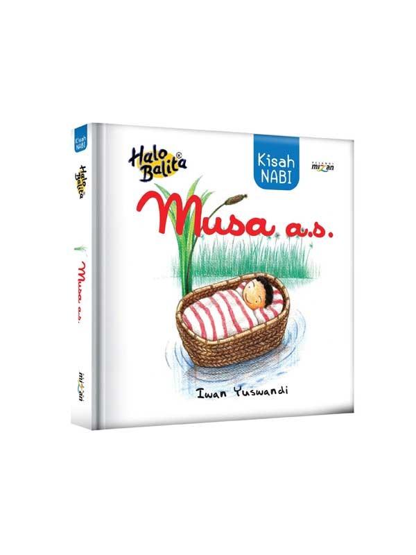 HALO BALITA: KISAH NABI MUSA A.S.-NEW