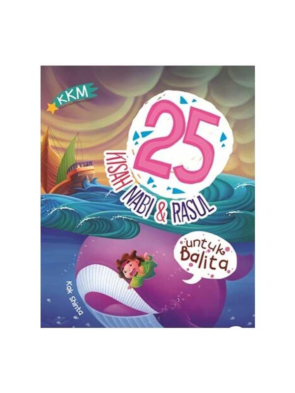KKM: KISAH 25 NABI DAN RASUL UNTUK BALITA