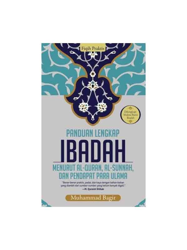 FIQIH PRAKTIS: PANDUAN LENGKAP IBADAH-HC