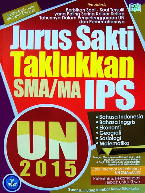 Jurus Sakti Taklukkan UN IPS SMA/MA 2015 -SC-