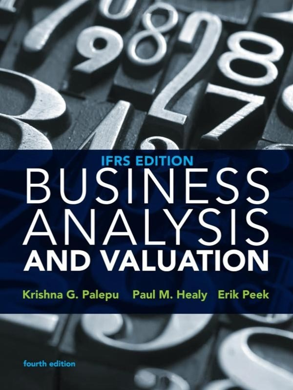 Business Analysis And Valuation: Fourth Ed  (IFRS  Edition)