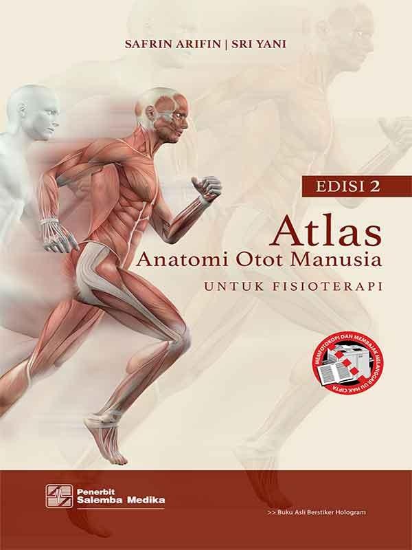 Atlas Anatomi Otot Manusia untuk Fisioterapi/Safrin Arifin