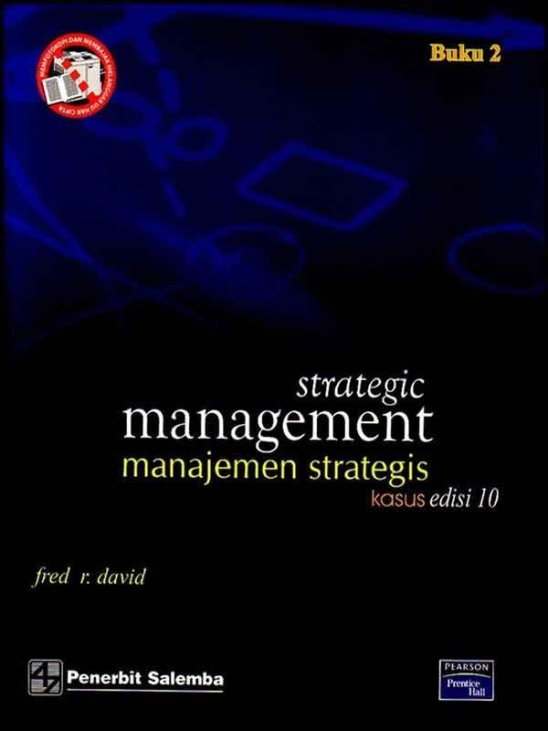 Manajemen Strategis Buku 2: Kasus Edisi 10/Fred David