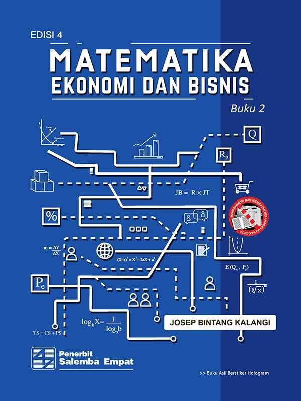 Matematika Ekonomi dan Bisnis Edisi 4 Buku 2/Josep Bintang Kalangi