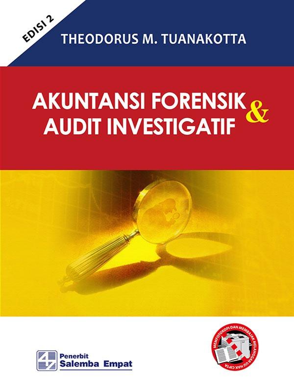 Akuntansi Forensik dan Audit Investigatif Edisi 2/Tuanakotta