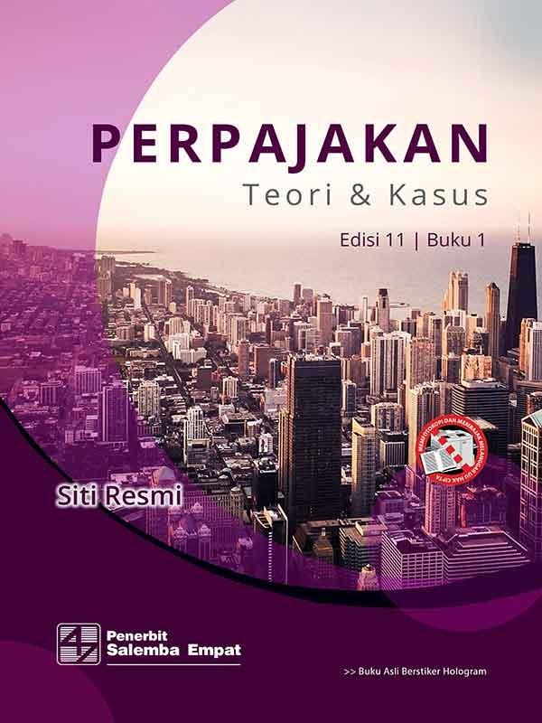 Perpajakan: Teori dan Kasus Edisi 11 Buku 1/Siti Resmi