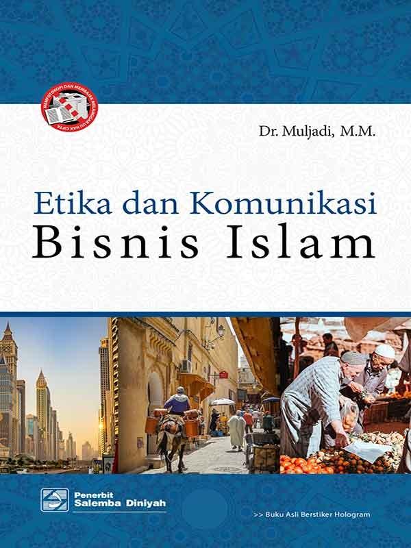 Etika dan Komunikasi Bisnis Islam/Muljadi