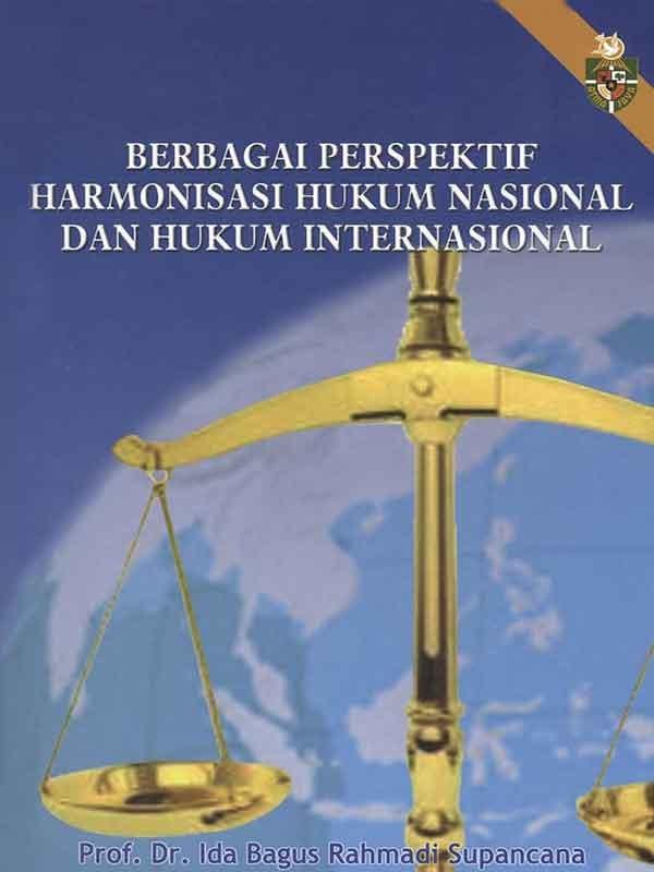 Berbagai Perspektif Harmonisasi Hukum Nasional Dan hukum Internasional