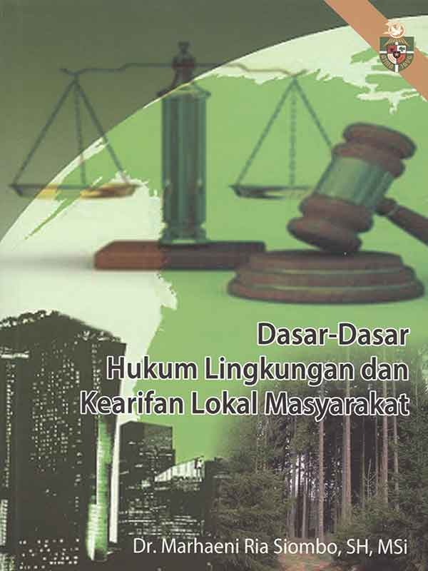 Dasar-Dasar Hukum Lingkungan dan Kearifan Local Masyarakat