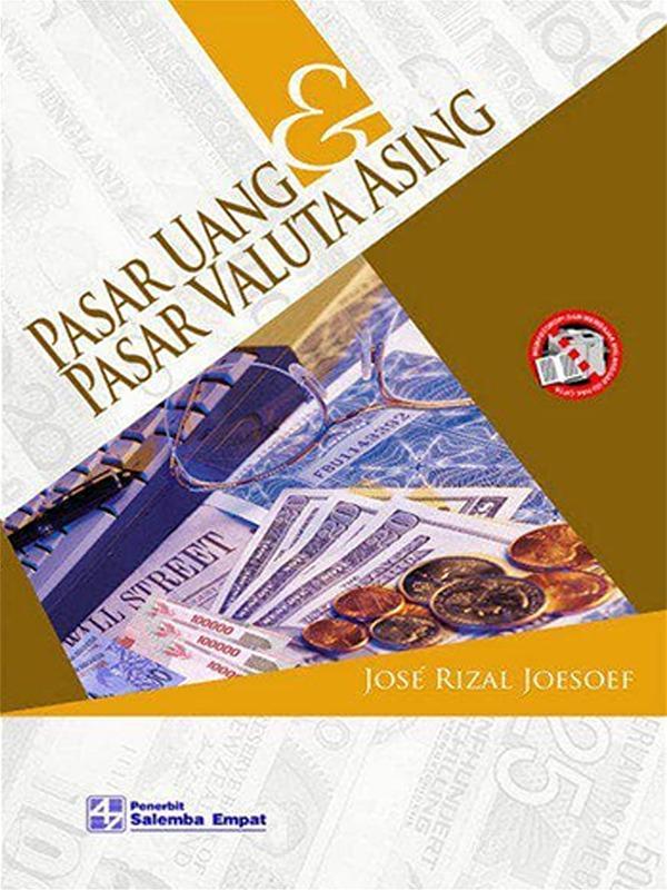 Pasar Uang dan Pasar Valuta Asing/Jose Rizal Joesoef