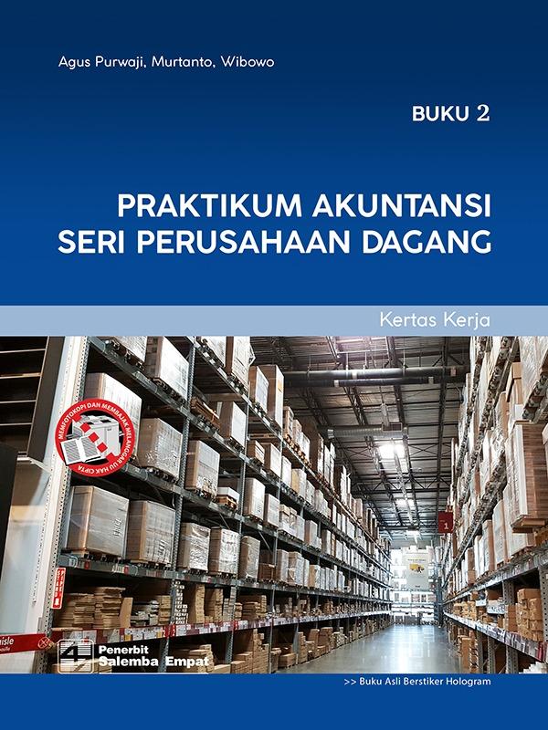 Praktikum Akuntansi Seri Perusahaan Dagang [Bk 1 & Bk 2]/Agus Purwaji-dkk