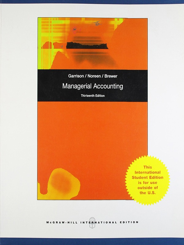 Managerial Accounting 13e/GARRISON