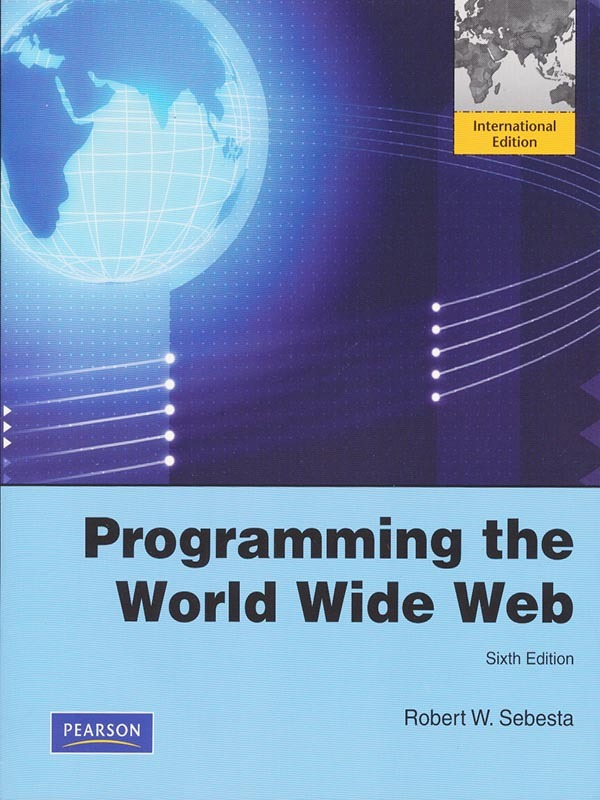 Programming The World Wide Web 6e/SEBESTA