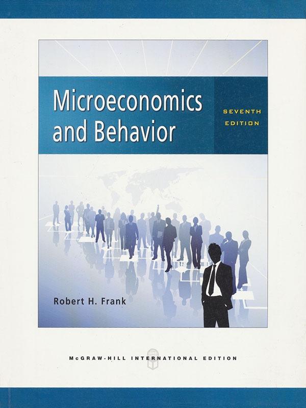 Microeconomics and Behavior 7e/FRANK