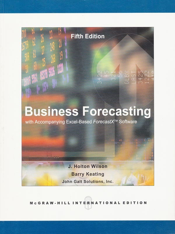 Business Forecasting with Accompanying Excel 5e/WILSON