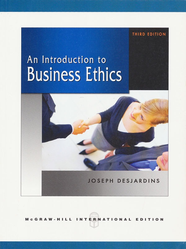 An Introduction to Business Ethics 3e/DESJARDINS