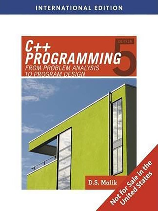 C++ Programming: From Problem Analysis to Program Design 5e/MALIK