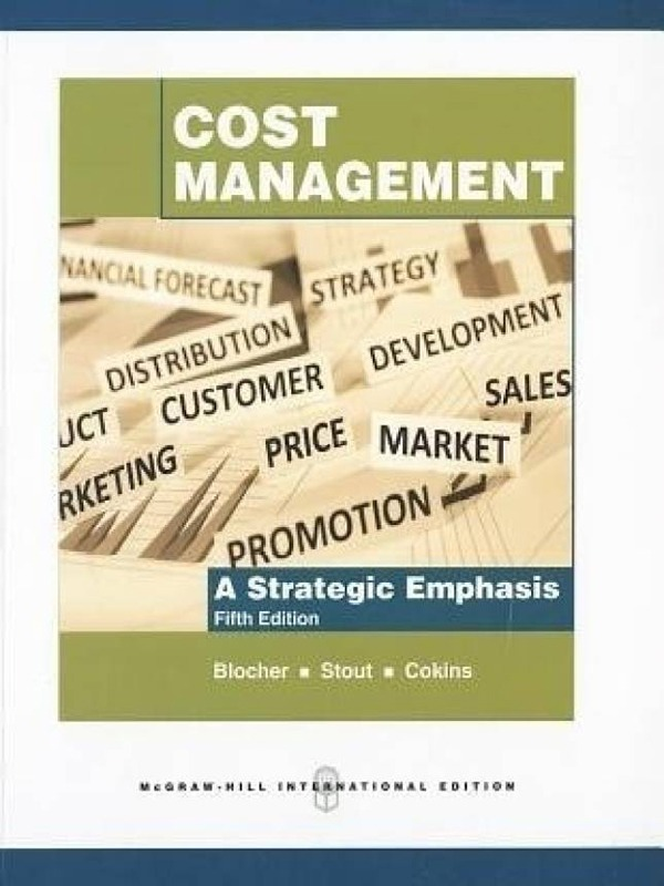 Cost Management 5e: Strategic Emphasis/BLOCHER