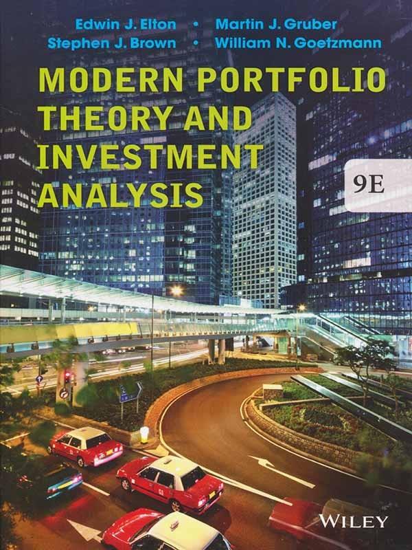 Modern Portfolio Theory and Investment Analysis 9e/ELTON