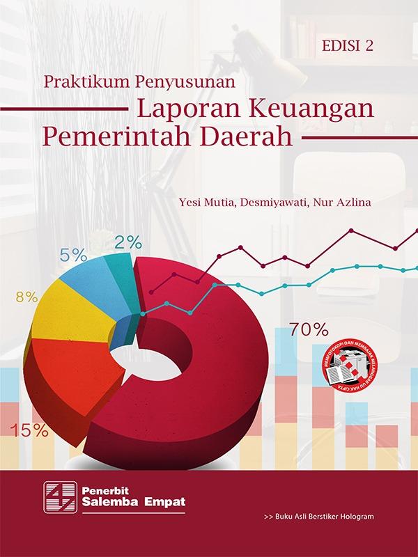 Praktikum Penyusunan Laporan Keuangan Pemerintah Daerah-Berbasis Akrual Edisi 2/Yesi Mutia