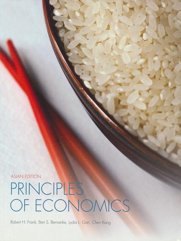Principles of Economics, Asian Edition/FRANK BERNANKE