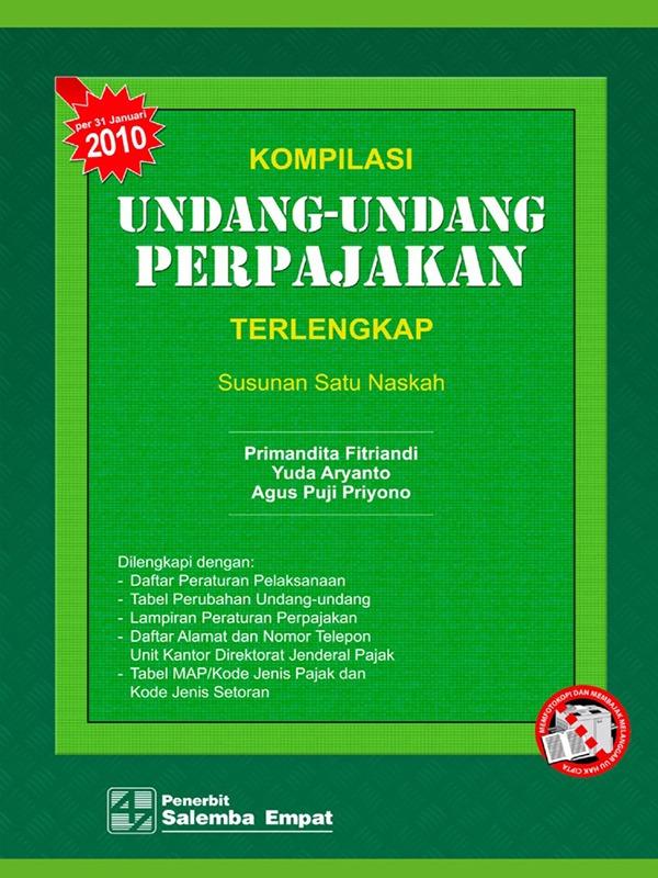 Kompilasi Undang-Undang Perpajakan Terlengkap (Versi 2010)