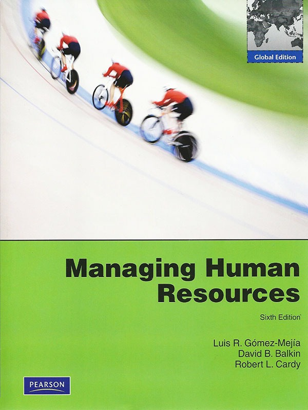 Managing Human Resource 6e/GOMEZ-MEJIA