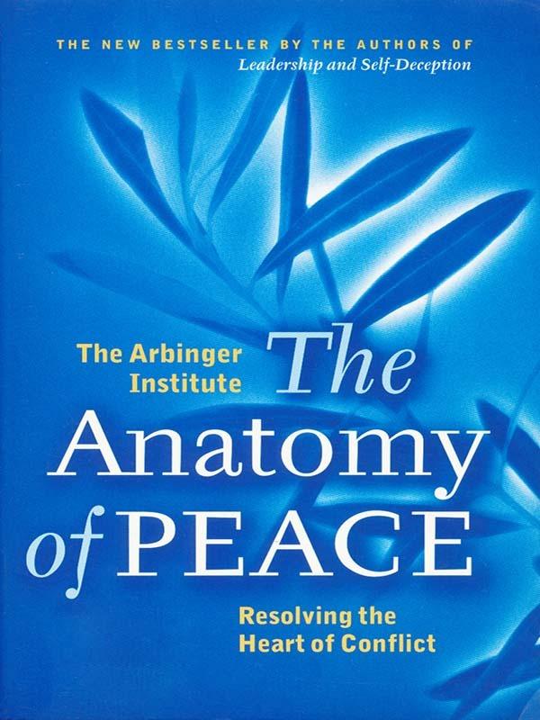 The Anatomy of Peace/THE ARBINGER INSTITUTE