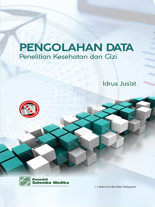 Pengolahan Data: Penelitian Kesehatan dan Gizi/Idrus Jusat