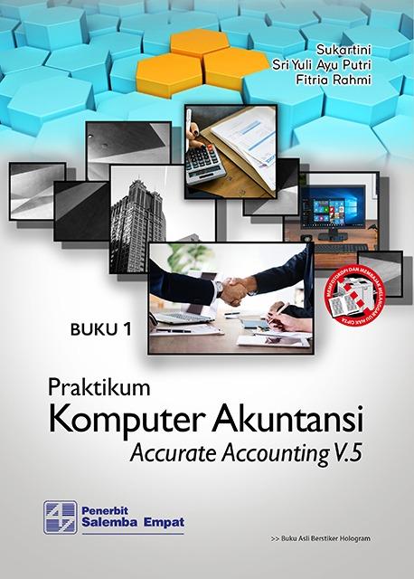 Praktikum Komputer Akuntansi dengan Accurate Accounting V.5 [Buku 1 & Buku 2]