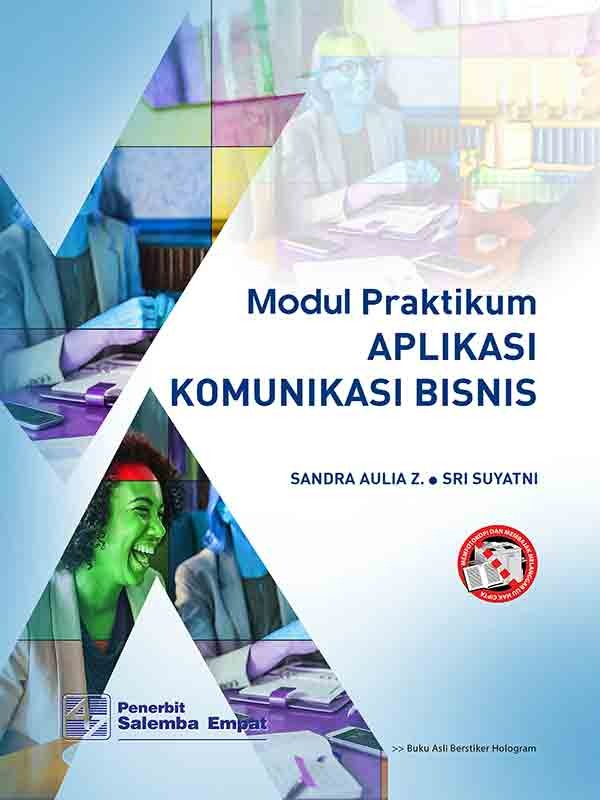 Modul Praktikum Aplikasi Komunikasi Bisnis/Sandra A.Zanny, Sri Suyatni