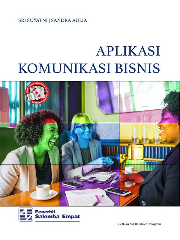 Aplikasi Komunikasi Bisnis/Sri Suyatni, Sandra Aulia Zanny
