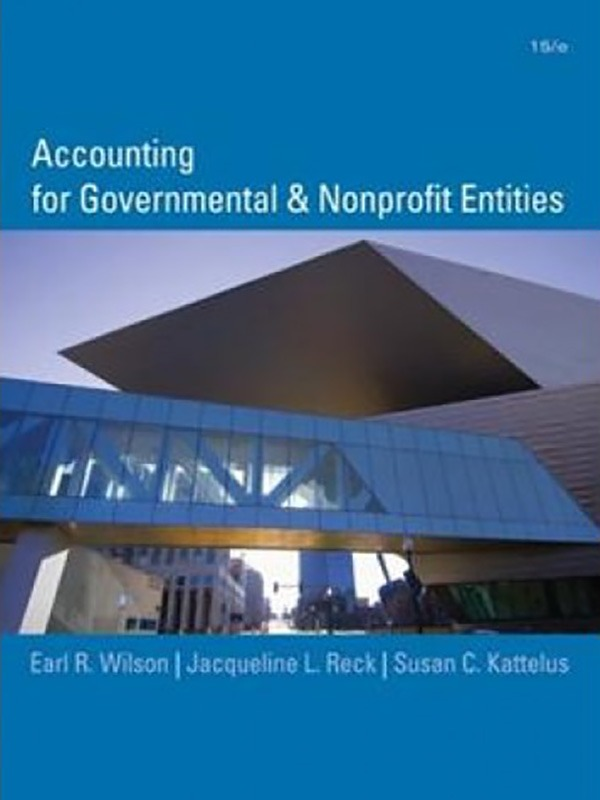 Accounting for Governmental & Nonprofit Entities 15e/WILSON