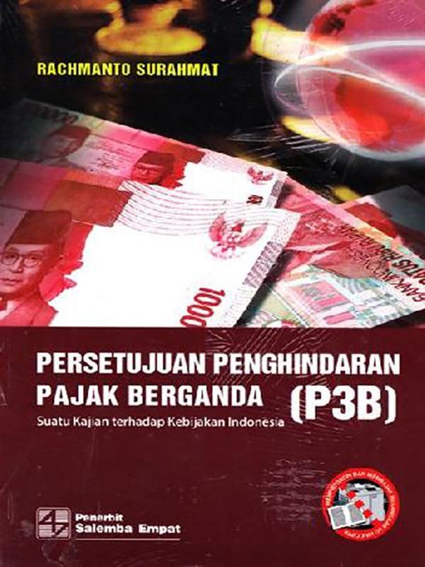 Persetujuan Penghindaran Pajak Berganda/Rachmanto Surahmat